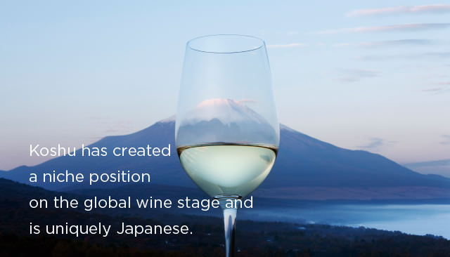 Koshu has created a niche position on the global wine stage and is uniquely Japanese.